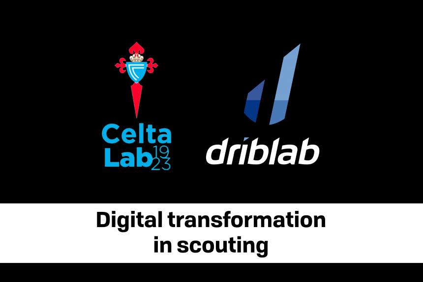 Driblab and Celta Lab: the digital transformation of scouting